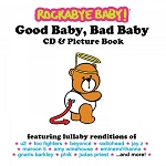 Lullaby Renditions: Good Baby, Bad Baby (CD & Picture Book)