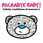 Rockabye Baby - Lullaby Renditions of Maroon 5