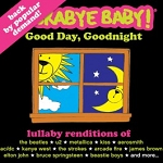 Lullaby Renditions: Good Day, Goodnight (2-CD Compilation)