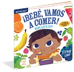 Indestructibles Baby Books: ¡Bebé, Vamos A Comer! /Baby, Let's Eat (Spanish/English)