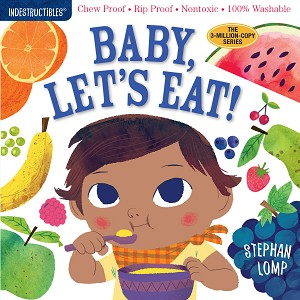 Indestructibles Baby Books: Baby, Let's Eat