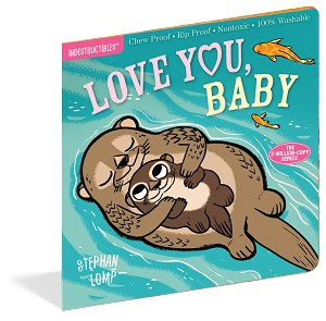 Indestructibles Baby Books: Love You, Baby