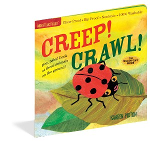 Indestructibles Baby Books: Creep! Crawl!