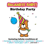 Rockabye Baby - Birthday Party