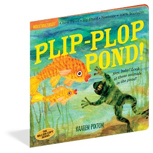 Indestructibles Baby Books: Plip-Plop Pond!